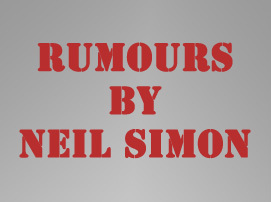 Rumours by Neil Simon